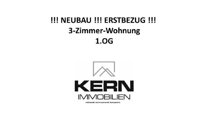exklusive Neubauwohnung - 3 Zimmer / 1. OG