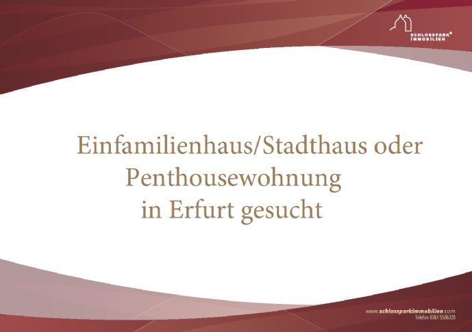 Suchanzeige - Einfamilienhaus oder Stadthaus oder Penthousewohnung gesucht